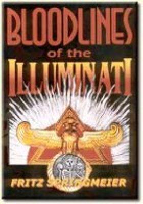 Bloodlines of the Illuminati- Fritz Springmeier | The