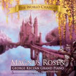 "Resenha de CD | 2016: ""The World Changes"" – Magnus Rosén"