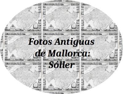 Fotos Antiguas de Mallorca: Sóller