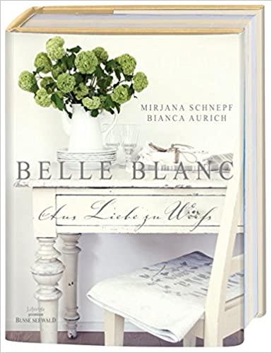 Belle blanc – aus Liebe zu Weiß (Deutsch)