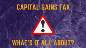 Capital Gains Tax – your guide