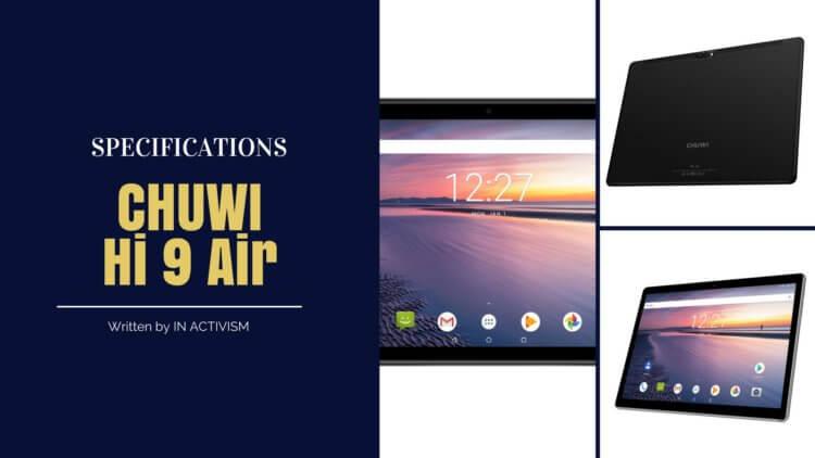 CHUWI Hi 9 Air スペック詳細|Android 8.0 MT6797 ( Helio X20 ) 搭載タブレット