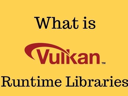 Vulkan Runtime Libraries