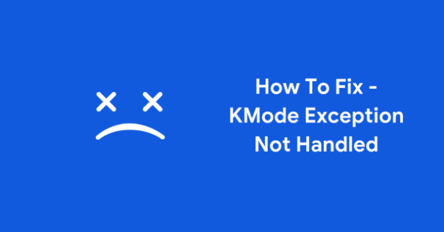 Kmode Exception Not Handled