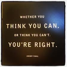 think you can or think you can't you're right