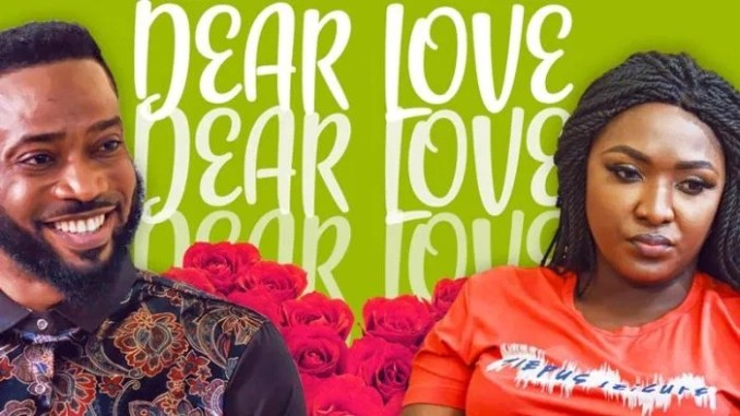 Nollywood movie: DEAR LOVE DOWNLOAD