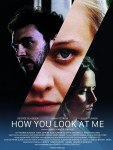 HOW YOU LOOK AT ME (2019)