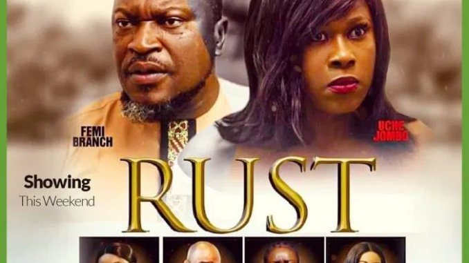 NOLLYWOOD MOVIE: RUST DOWNLOAD