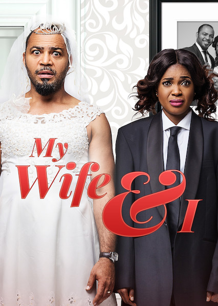 NOLLYWOOD MOVIE: MY WIFE AND I
