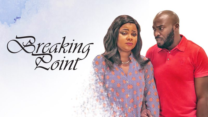 NOLLYWOOD MOVIE: Breaking Point
