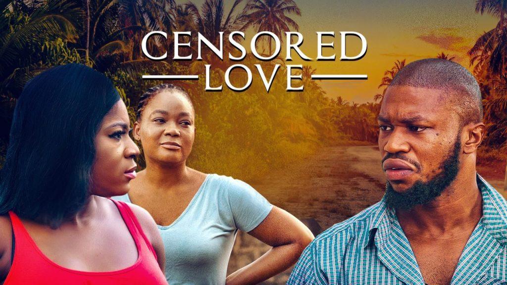 NOLLYWOOD MOVIE: Censored Love