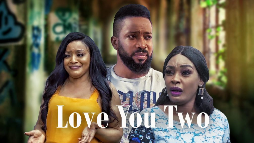 NOLLYWOOD MOVIE: Love You Two