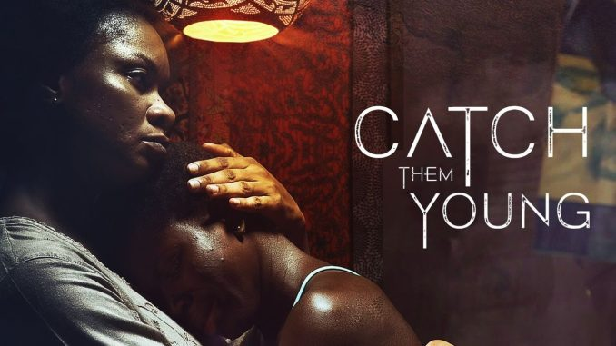 NOLLYWOOD MOVIE: Catch Them Young