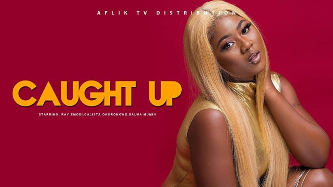 DOWNLOAD: Caught Up NOLLYWOOD MOVIE