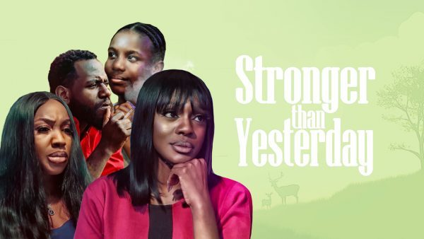 NOLLYWOOD MOVIE: Stronger Than Yesterday
