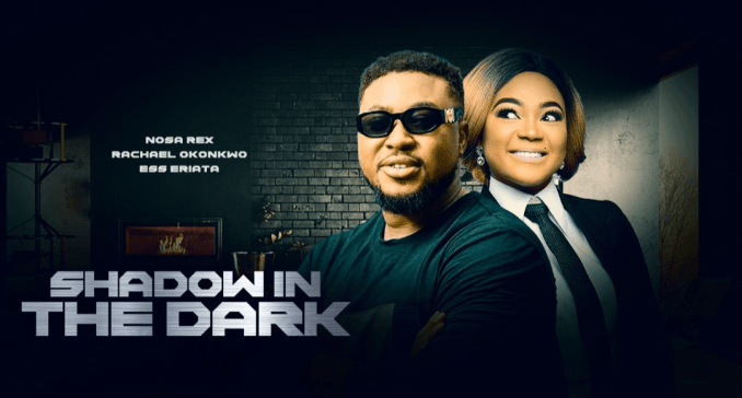 DOWNLOAD MOVIE: Shadow In The Dark – Nollywood