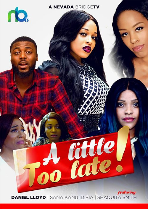 DOWNLOAD MOVIE: A little Too Late – Nollywood