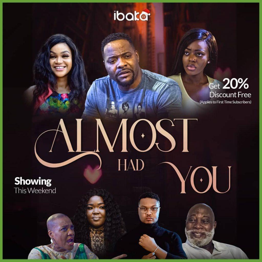 DOWNLOAD MOVIE: Almost Had You – Nollywood