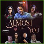 Almost Had You – Nollywood
