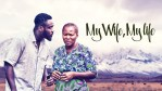 My Wife, My Life – Nollywood
