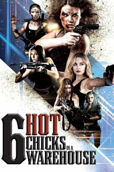 DOWNLOAD MOVIE: Six Hot Chicks in a Warehouse