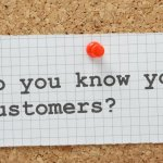 Don't Think You Know Your Customer Needs. Know Your Customer Needs.
