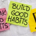 6 Unexpected Ways to Create Good Habits--And Actually Keep Them