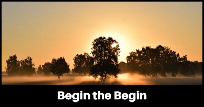Begin the Begin, write a best selling book