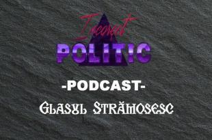 Glasul Strămoșesc Episodul 3 - Podcast Incorect Politic