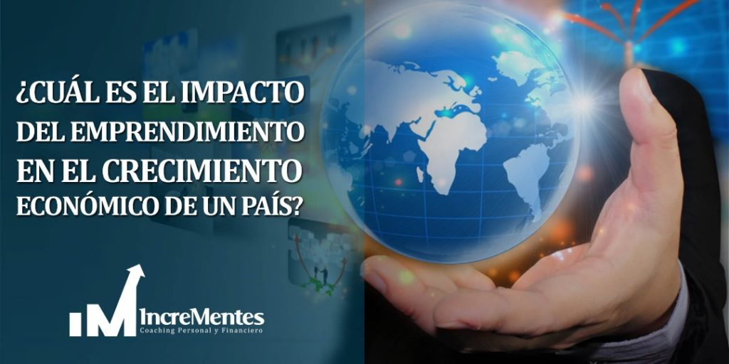 ¿Cuál es el impacto del emprendimiento en el crecimiento de un país?