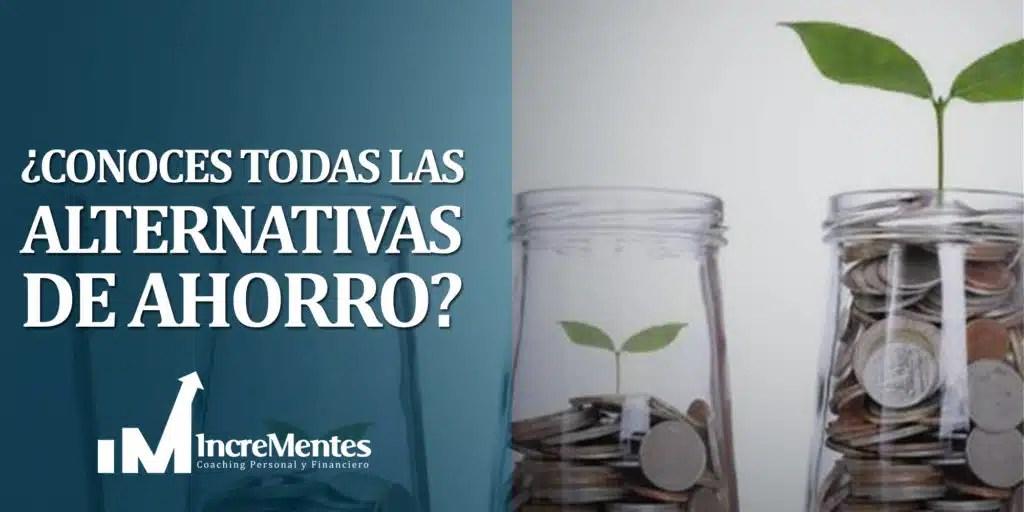 ¿Conoces todas las alternativas de ahorro?