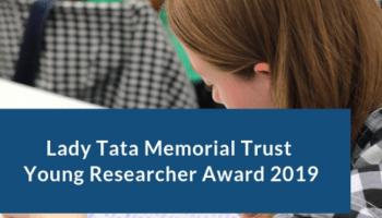 Lady Tata Memorial Trust Young Researcher Award 2019