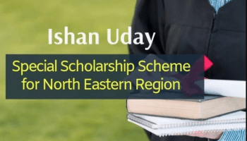 Ishan Uday Special Scholarship Scheme for North Eastern Region 2019