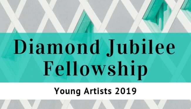Diamond Jubilee Fellowship for Aspiring Artists 2019, Application Dates