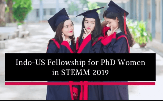 Indo-US Fellowship for Women in STEMM 2019 – Eligibility, Application, Dates