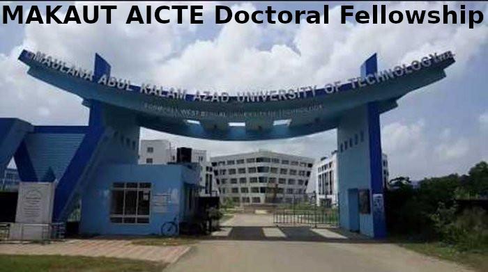 MAKAUT AICTE Doctoral Fellowship