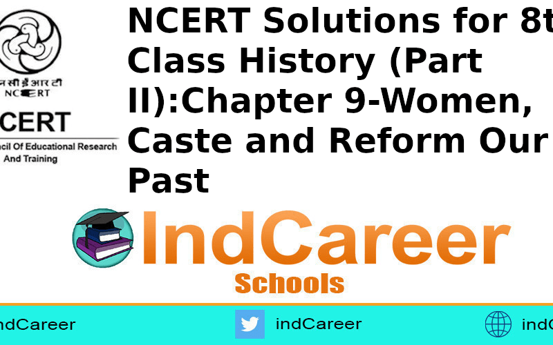 NCERT Solutions for 8th Class History (Part II):Chapter 9-Women, Caste and Reform Our Past