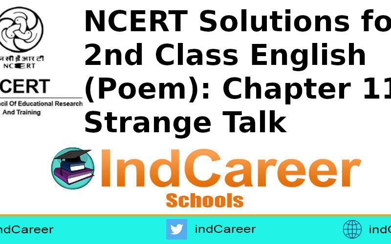 NCERT Solutions for Class 2nd English (Poem): Chapter 11-Strange Talk