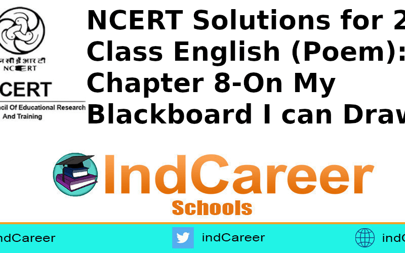 NCERT Solutions for Class 2nd English (Poem): Chapter 8-On My Blackboard I can Draw