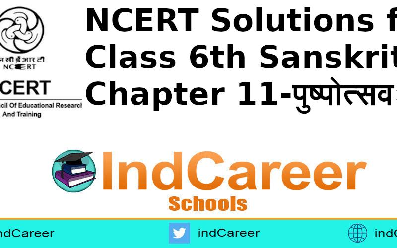 NCERT Solutions for Class 6th Sanskrit: Chapter 11-पुष्पोत्सवः
