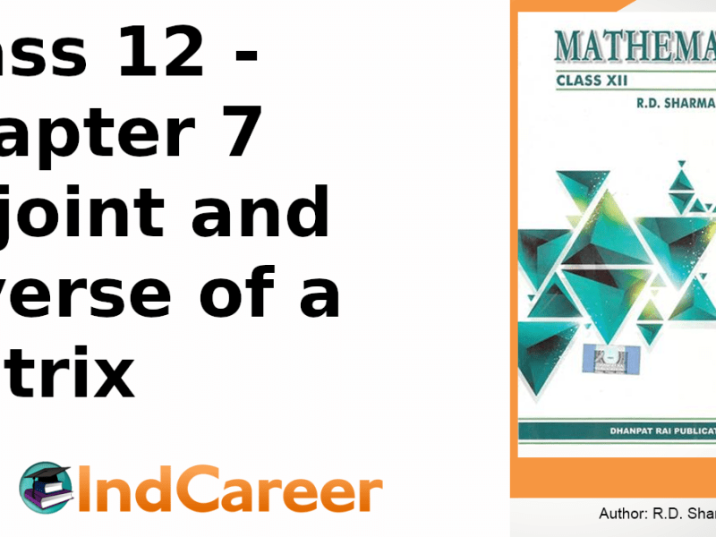 RD Sharma Solutions for Class 12 Maths Chapter 7–Adjoint and Inverse of a Matrix