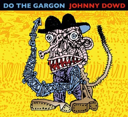 Nieuw album Johnny Dowd Do The Gargon