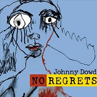 Johnny Dowd-No Regrets