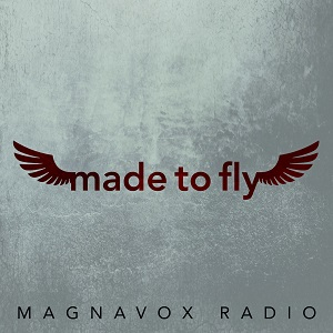 Magnavox Radio-Made To Fly (EP)