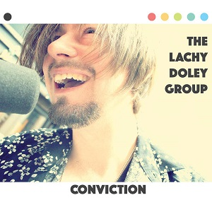 The Lachy Doley Group-Conviction