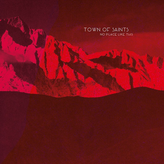 Town Of Saints-No Place Like This