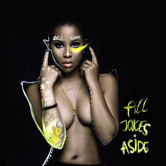 Dej Loaf-All Jokes Aside mixtape