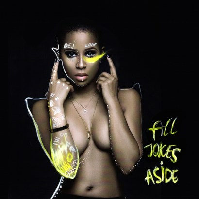 Dej Loaf-All Jokes Aside [mixtape]