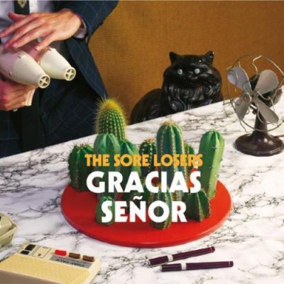 The Sore Losers - Gracias Senor