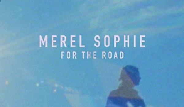 Merel Sophie-For The Road